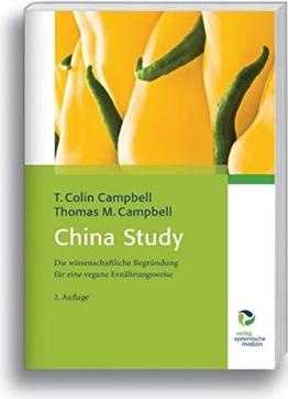China Study: Die wissenschaftliche Begründung für eine vegane Ernährungsweise - Bio -