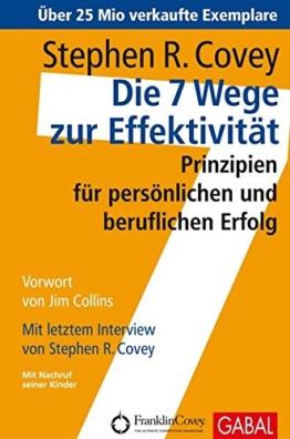 Die 7 Wege zur Effektivität: Prinzipien für persönlichen und beruflichen Erfolg -