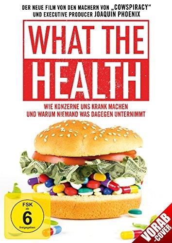 What the Health – Wie Konzerne uns krank machen und warum niemand was dagegen unternimmt -